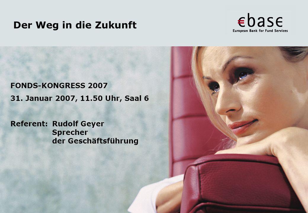 Der Weg in die Zukunft FONDS-KONGRESS 2007