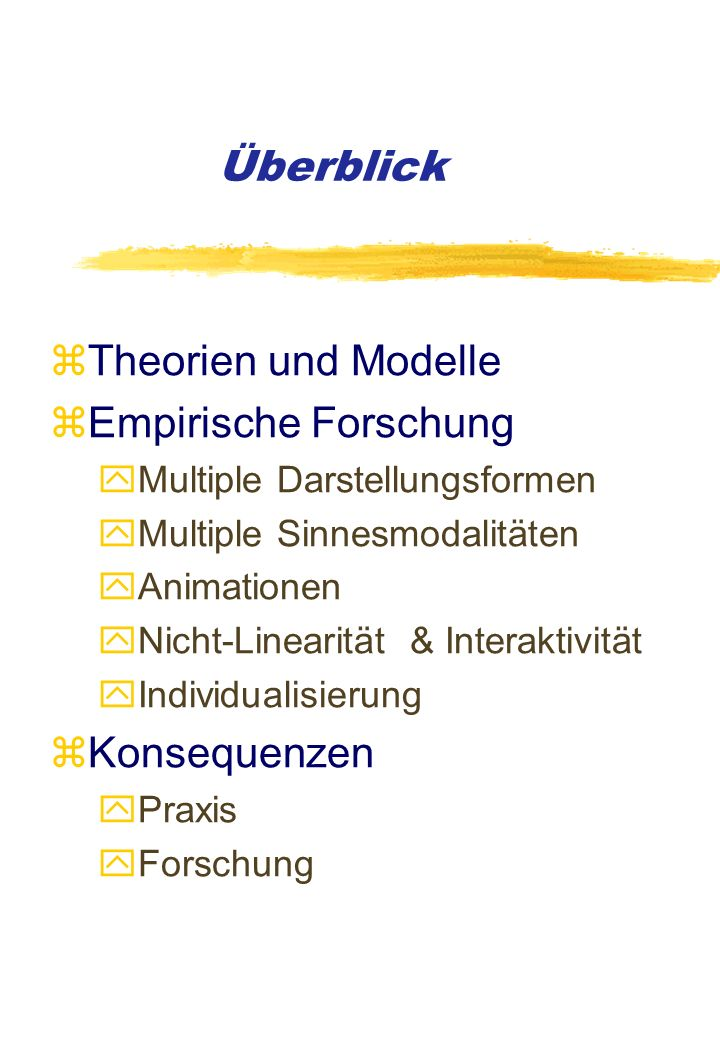 Überblick Theorien und Modelle Empirische Forschung Konsequenzen