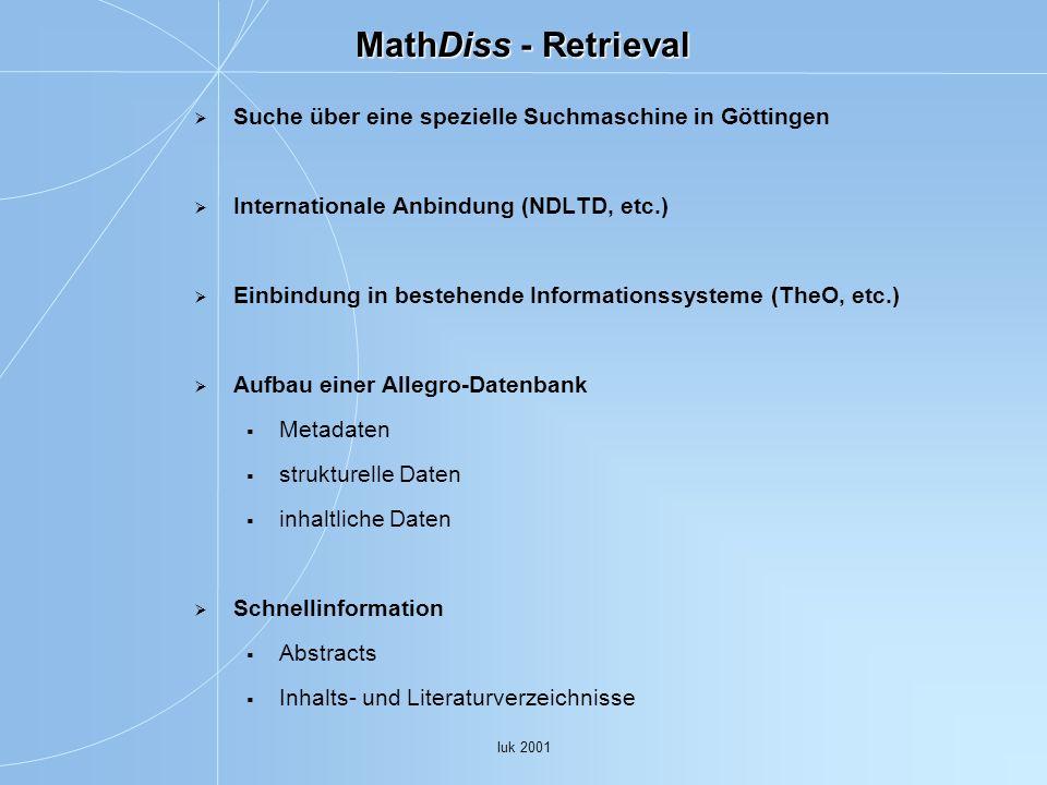 MathDiss - Retrieval Suche über eine spezielle Suchmaschine in Göttingen. Internationale Anbindung (NDLTD, etc.)