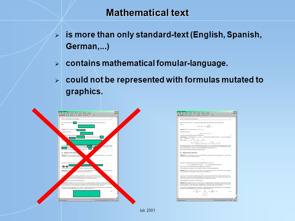 Mathematical text is more than only standard-text (English, Spanish, German,...) contains mathematical fomular-language.