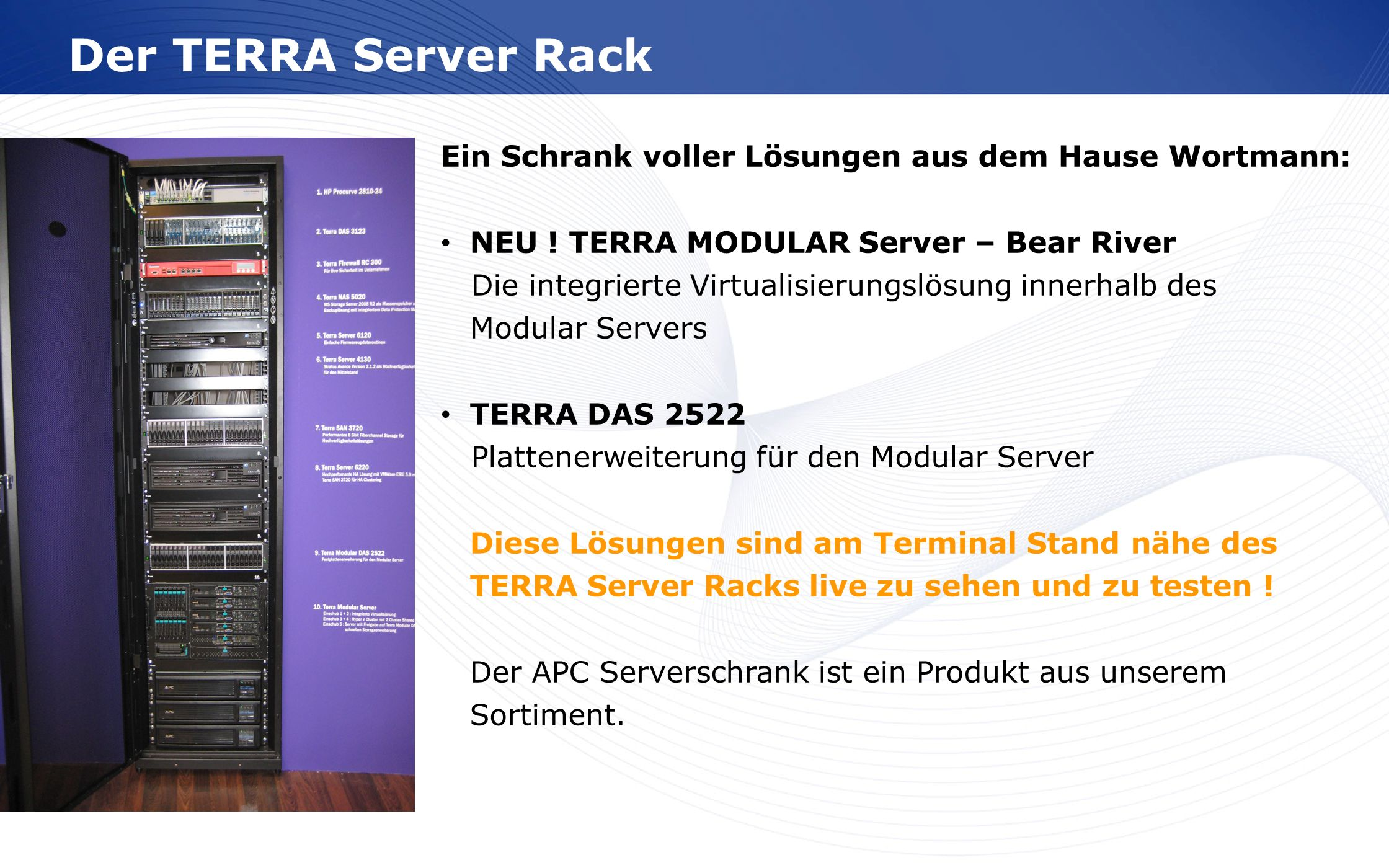 Der TERRA Server Rack Ein Schrank voller Lösungen aus dem Hause Wortmann: NEU ! TERRA MODULAR Server – Bear River.