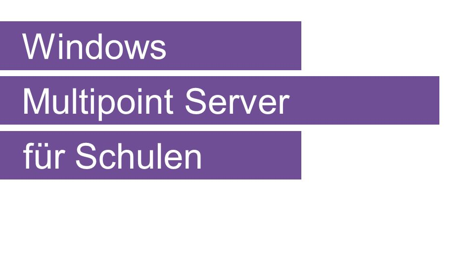 Windows Multipoint Server für Schulen