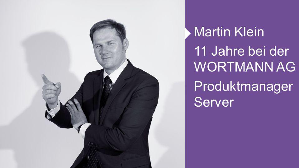 Martin Klein 11 Jahre bei der WORTMANN AG Produktmanager Server