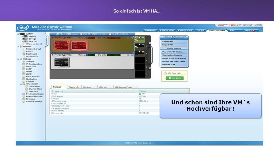 Und schon sind Ihre VM`s Hochverfügbar !