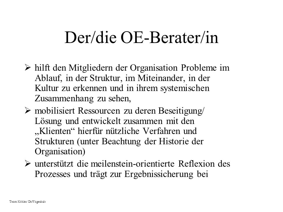 Der/die OE-Berater/in