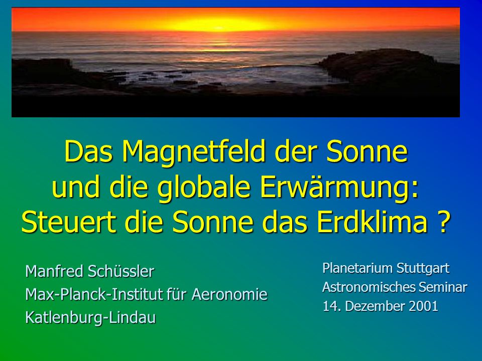 Das Magnetfeld der Sonne und die globale Erwärmung: Steuert die Sonne das Erdklima