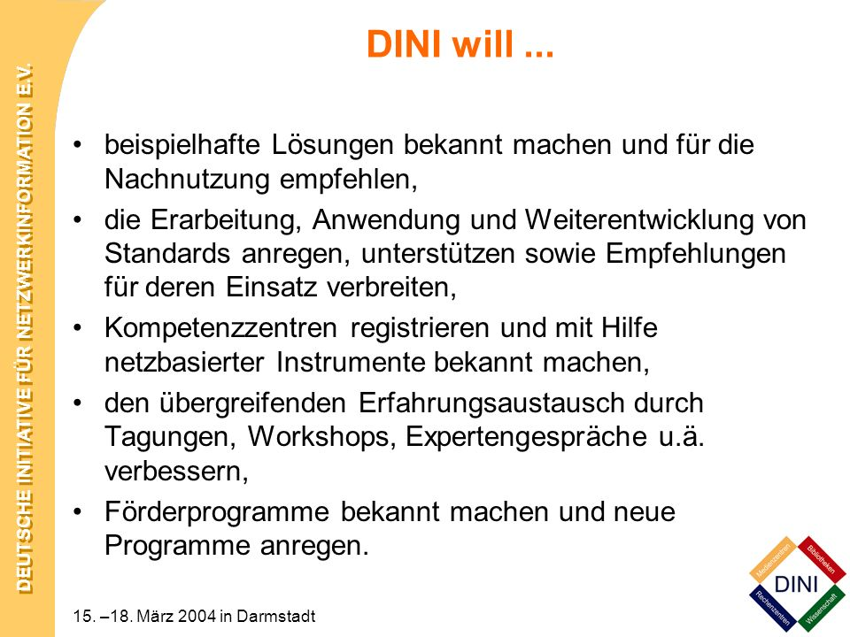 DINI will ... beispielhafte Lösungen bekannt machen und für die Nachnutzung empfehlen,