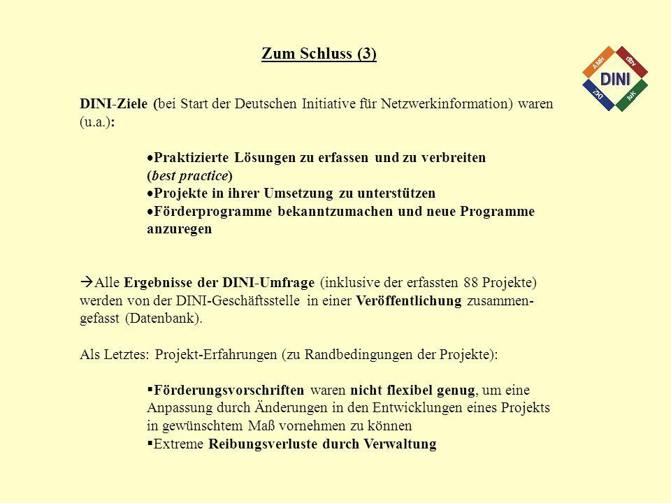 Zum Schluss (3) DINI-Ziele (bei Start der Deutschen Initiative für Netzwerkinformation) waren (u.a.):
