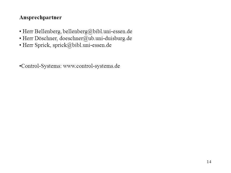 Ansprechpartner Herr Bellenberg, bellenberg@bibl.uni-essen.de. Herr Döschner, doeschner@ub.uni-duisburg.de.