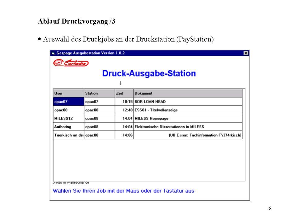 Ablauf Druckvorgang /3 Auswahl des Druckjobs an der Druckstation (PayStation)