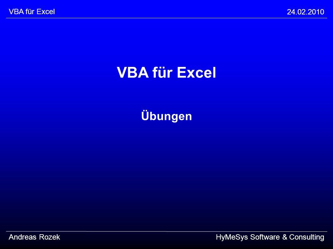 VBA für Excel Übungen VBA für Excel 24.02.2010 Andreas Rozek
