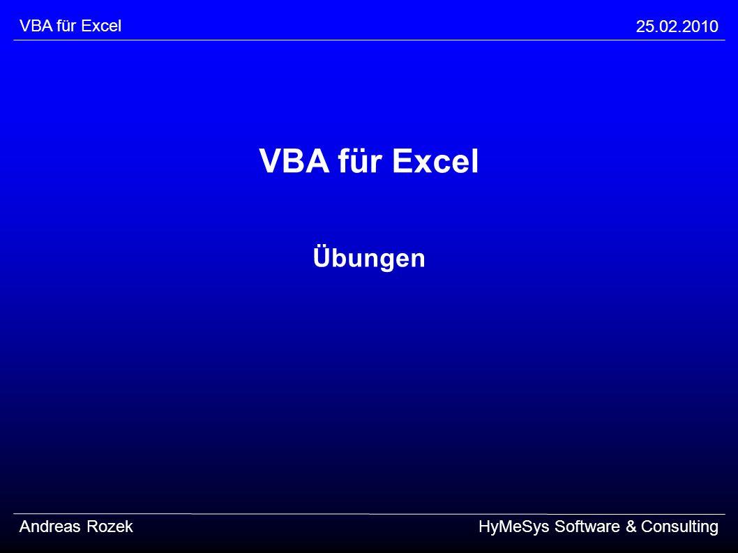 VBA für Excel Übungen VBA für Excel 25.02.2010 Andreas Rozek