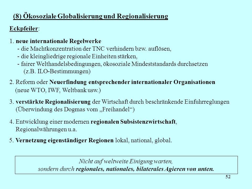 (8) Ökosoziale Globalisierung und Regionalisierung