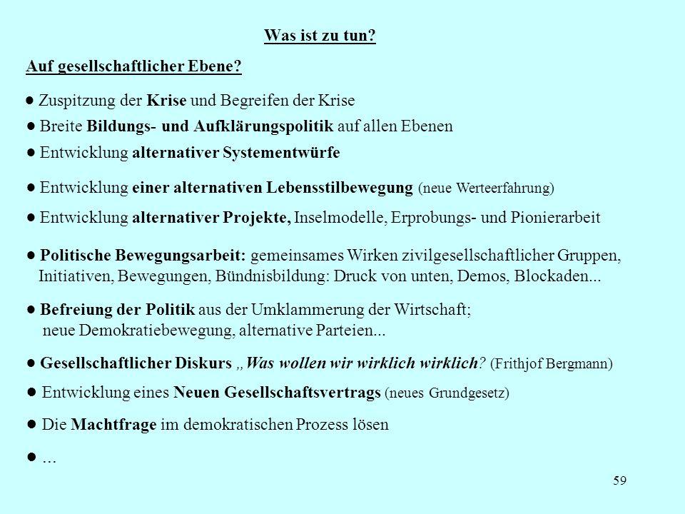 ● Entwicklung eines Neuen Gesellschaftsvertrags (neues Grundgesetz)
