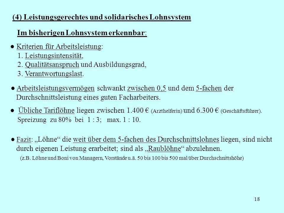 (4) Leistungsgerechtes und solidarisches Lohnsystem