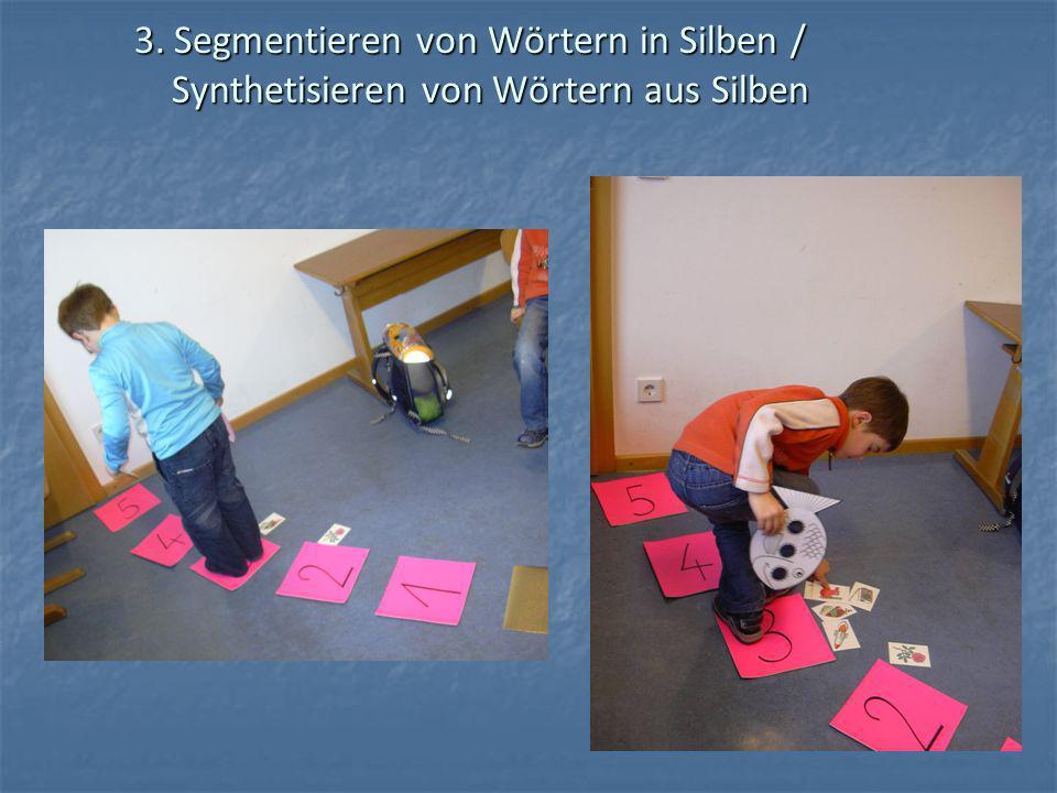 3. Segmentieren von Wörtern in Silben / Synthetisieren von Wörtern aus Silben