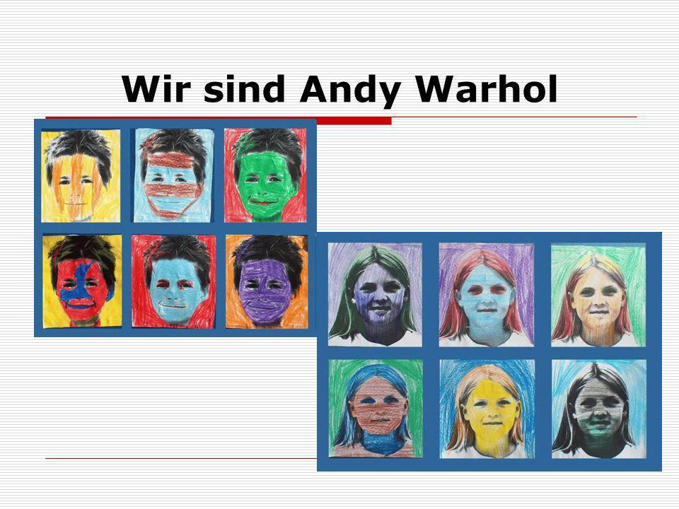Wir sind Andy Warhol