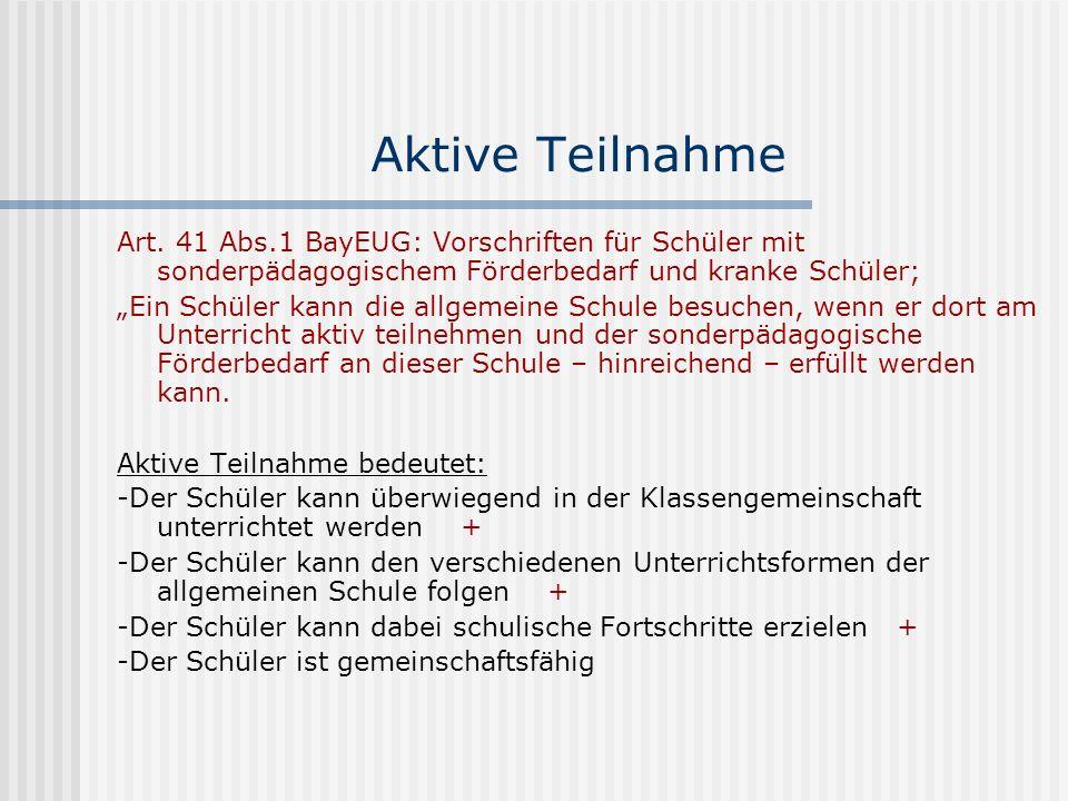 Aktive Teilnahme Art. 41 Abs.1 BayEUG: Vorschriften für Schüler mit sonderpädagogischem Förderbedarf und kranke Schüler;