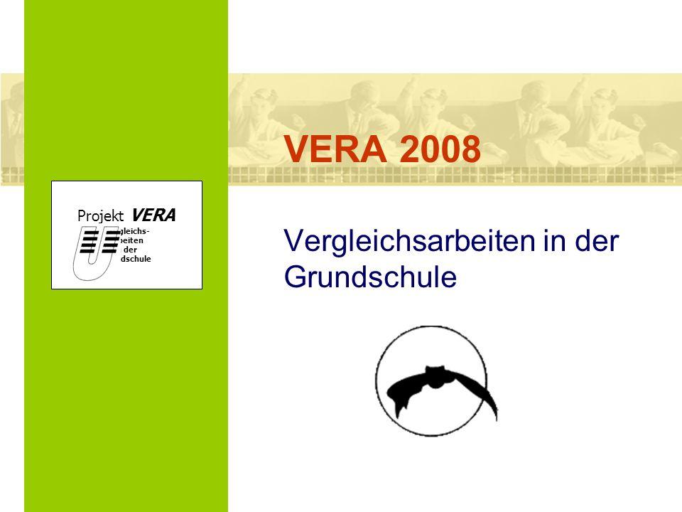 Projekt VERA VERgleichs- Arbeiten in der Grundschule
