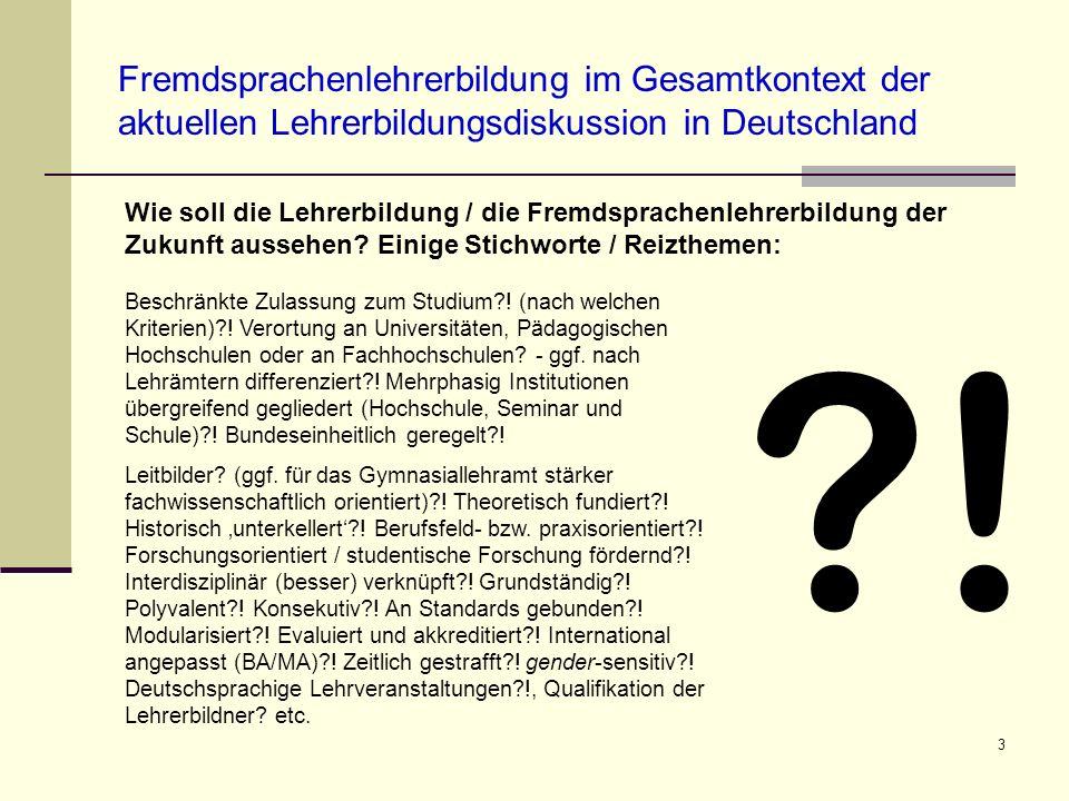 Fremdsprachenlehrerbildung im Gesamtkontext der aktuellen Lehrerbildungsdiskussion in Deutschland