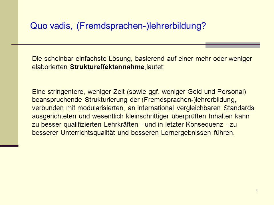 Quo vadis, (Fremdsprachen-)lehrerbildung