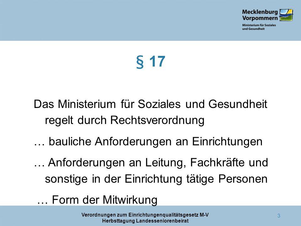 § 17Das Ministerium für Soziales und Gesundheit regelt durch Rechtsverordnung. … bauliche Anforderungen an Einrichtungen.