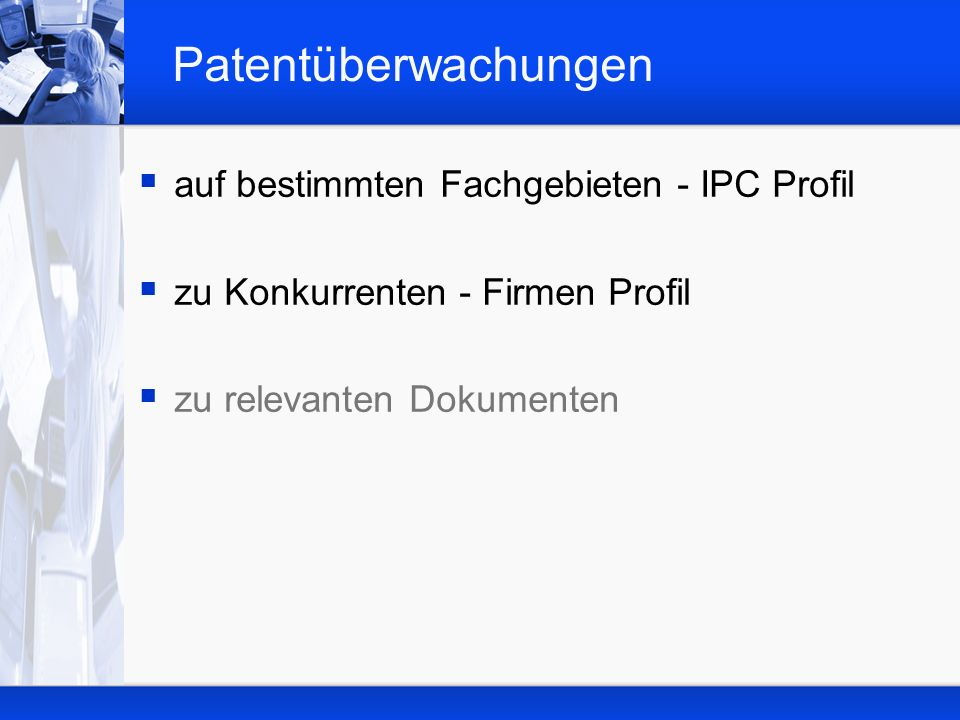 Patentüberwachungen auf bestimmten Fachgebieten - IPC Profil