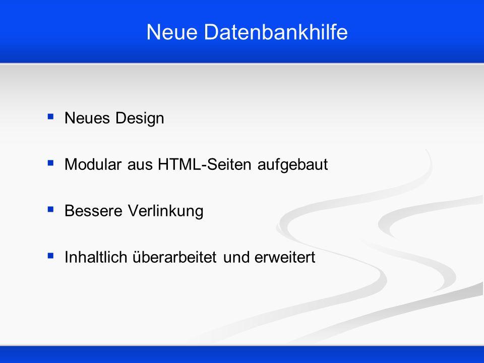 Neue Datenbankhilfe Neues Design Modular aus HTML-Seiten aufgebaut