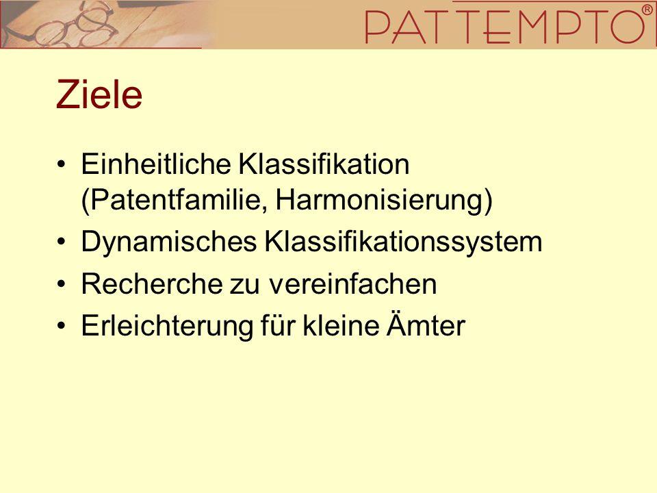 Ziele Einheitliche Klassifikation (Patentfamilie, Harmonisierung)