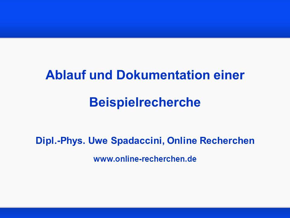 Ablauf und Dokumentation einer Beispielrecherche Dipl. -Phys
