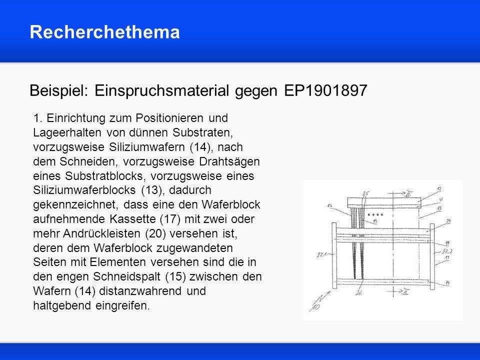 Recherchethema Beispiel: Einspruchsmaterial gegen EP1901897