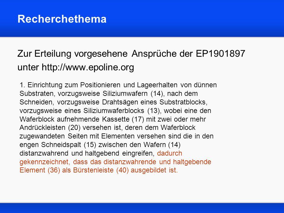 Recherchethema Zur Erteilung vorgesehene Ansprüche der EP1901897