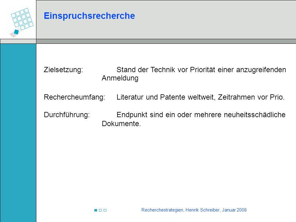 Einspruchsrecherche Zielsetzung: Stand der Technik vor Priorität einer anzugreifenden Anmeldung.