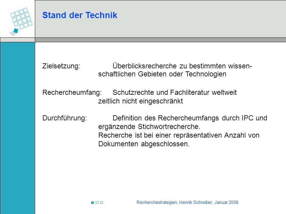 Stand der Technik Zielsetzung: Überblicksrecherche zu bestimmten wissen- schaftlichen Gebieten oder Technologien.