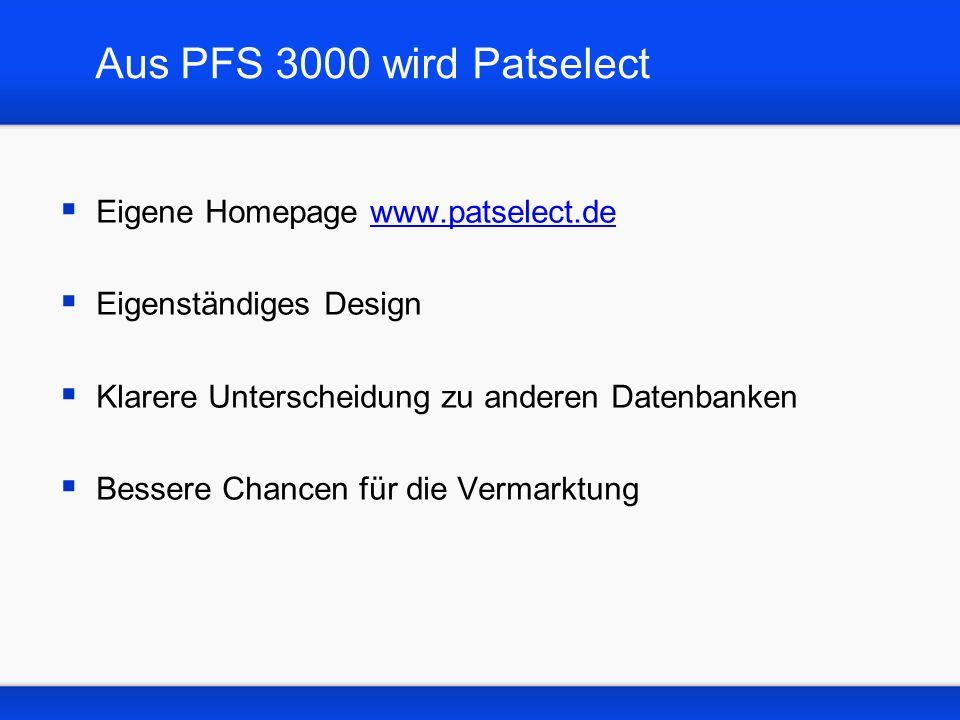 Aus PFS 3000 wird Patselect Eigene Homepage www.patselect.de