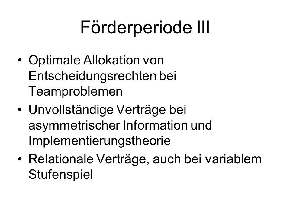 Förderperiode III Optimale Allokation von Entscheidungsrechten bei Teamproblemen.