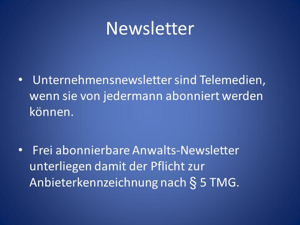 Newsletter Unternehmensnewsletter sind Telemedien, wenn sie von jedermann abonniert werden können.