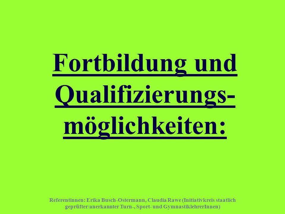 Fortbildung und Qualifizierungs- möglichkeiten:
