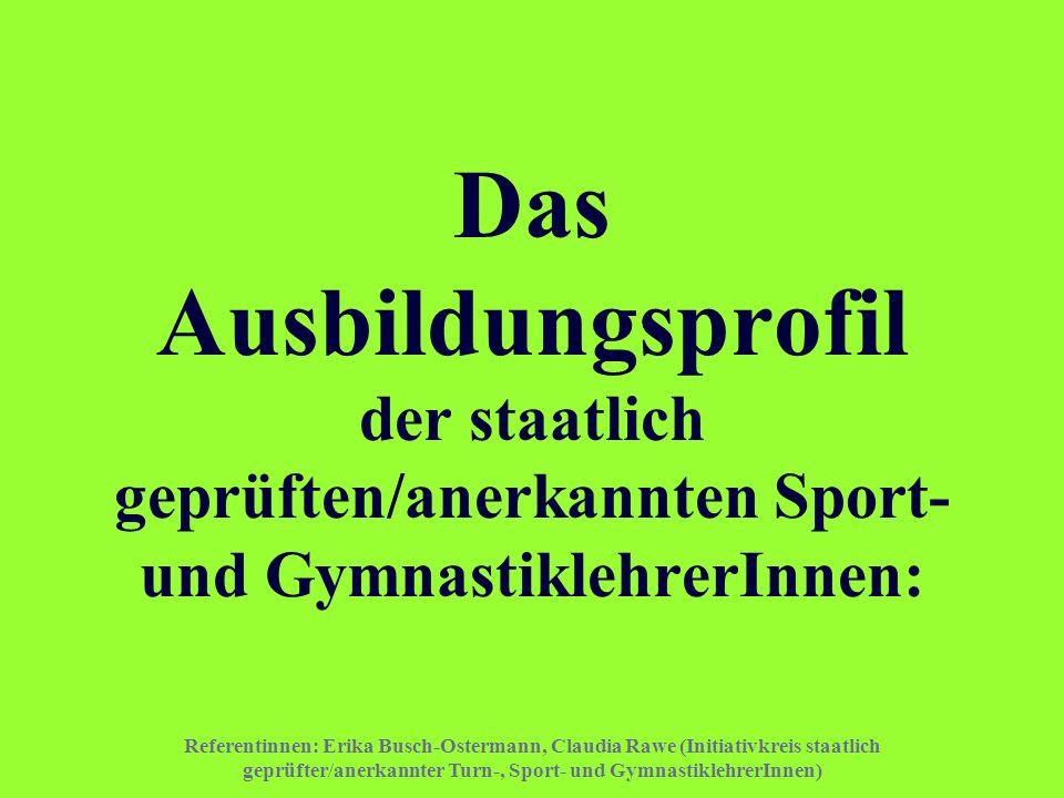 Das Ausbildungsprofil der staatlich geprüften/anerkannten Sport- und GymnastiklehrerInnen: