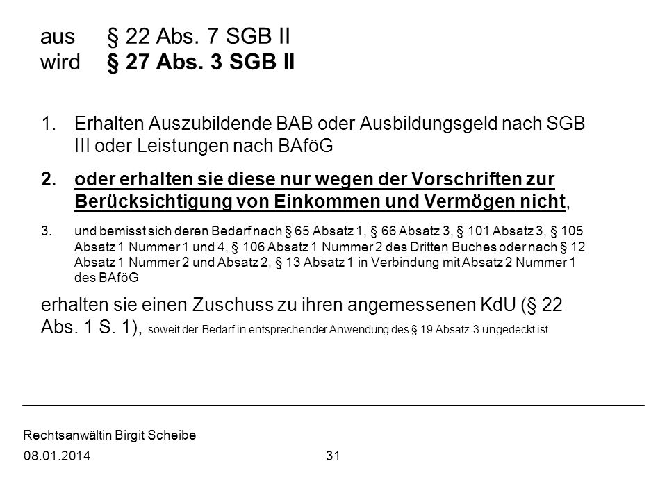 aus § 22 Abs. 7 SGB II wird § 27 Abs. 3 SGB II