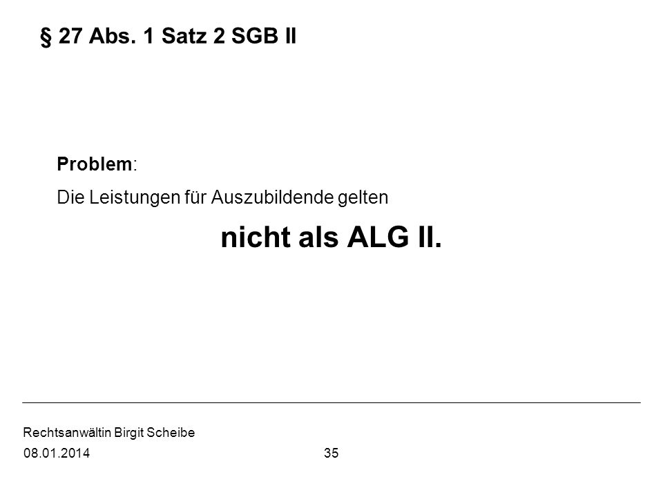 nicht als ALG II. § 27 Abs. 1 Satz 2 SGB II Problem: