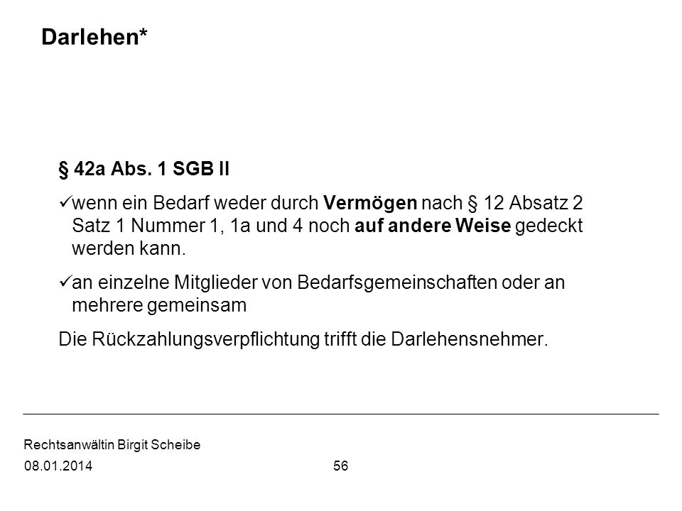 Darlehen*§ 42a Abs. 1 SGB II.