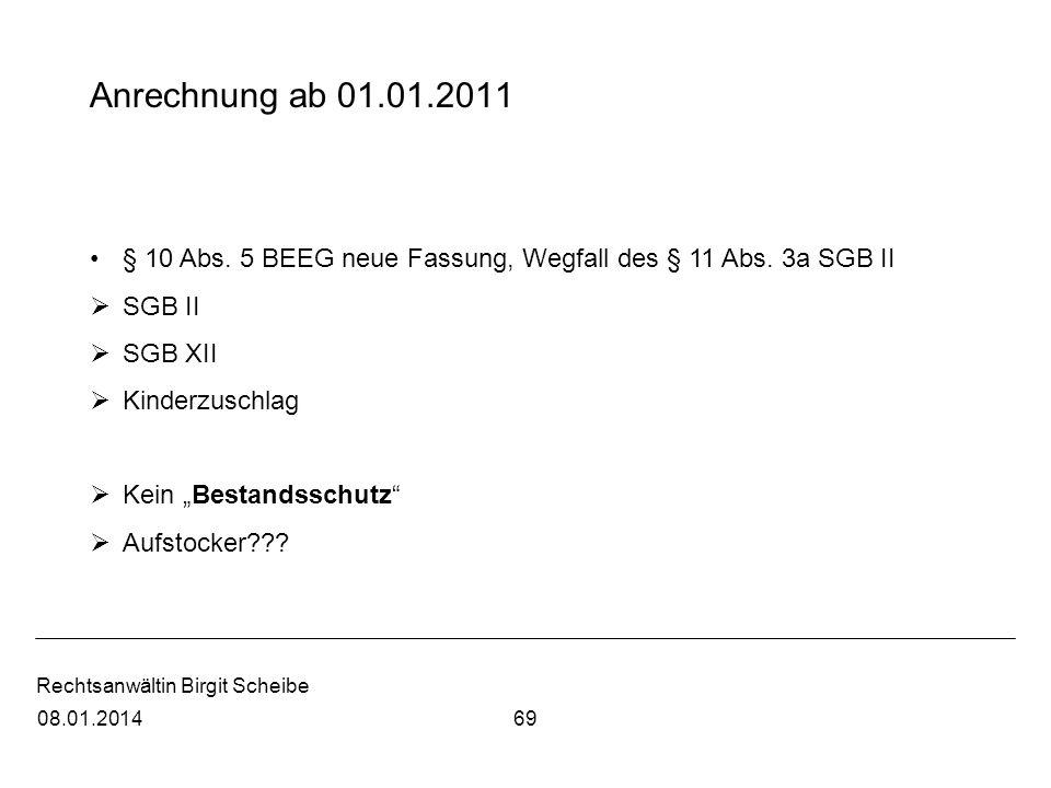 Anrechnung ab 01.01.2011 § 10 Abs. 5 BEEG neue Fassung, Wegfall des § 11 Abs. 3a SGB II. SGB II. SGB XII.