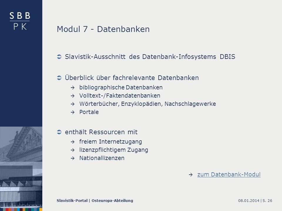 Modul 7 - Datenbanken Slavistik-Ausschnitt des Datenbank-Infosystems DBIS. Überblick über fachrelevante Datenbanken.