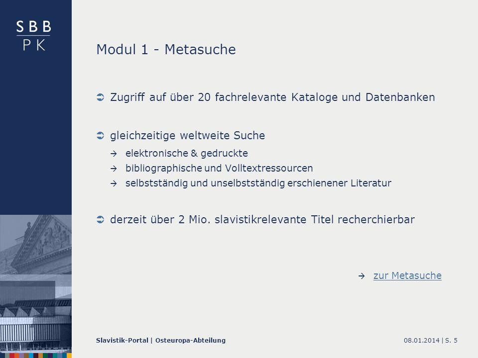 Modul 1 - Metasuche Zugriff auf über 20 fachrelevante Kataloge und Datenbanken. gleichzeitige weltweite Suche.