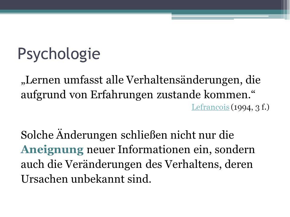 """Psychologie """"Lernen umfasst alle Verhaltensänderungen, die"""