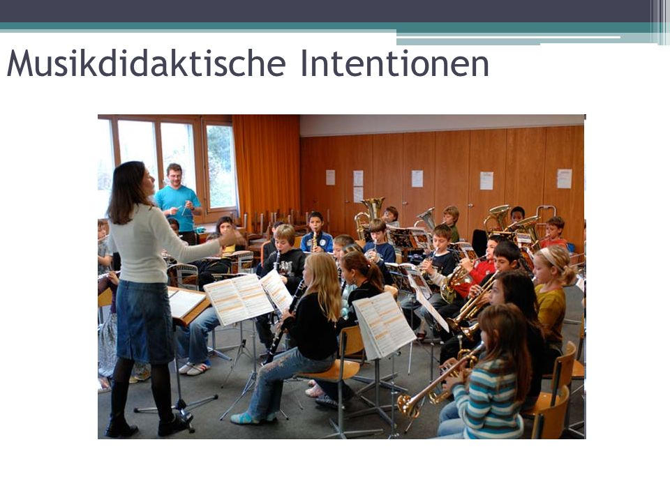 Musikdidaktische Intentionen