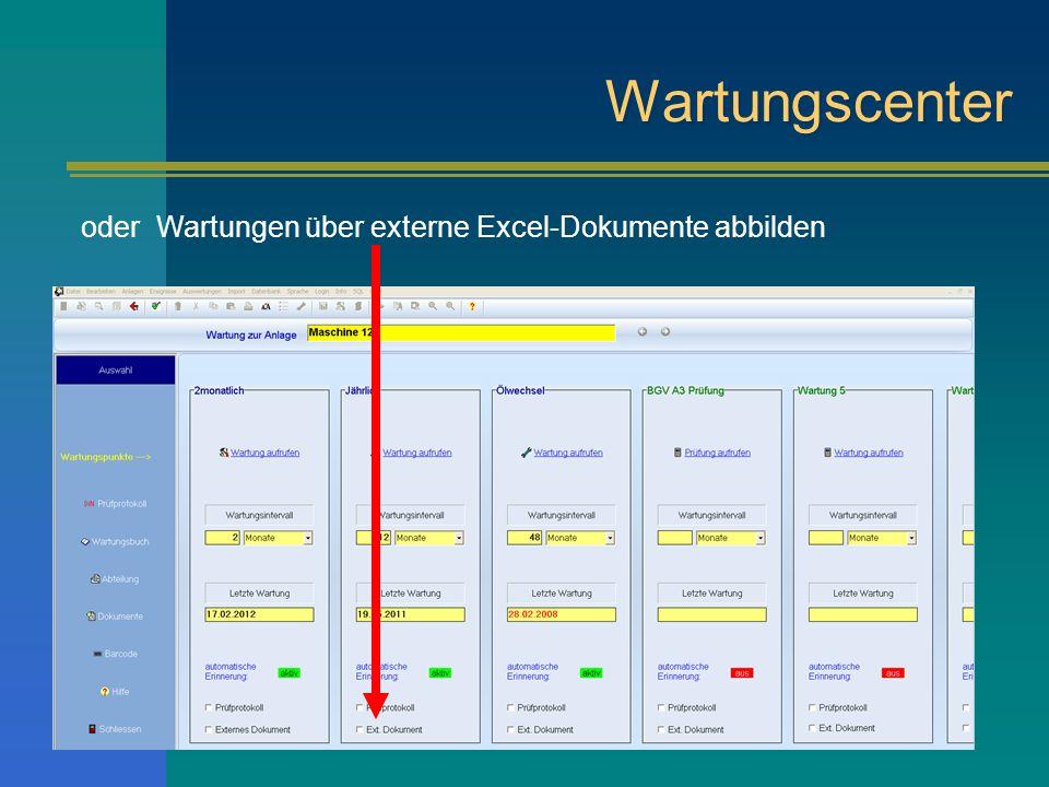 Wartungscenter oder Wartungen über externe Excel-Dokumente abbilden