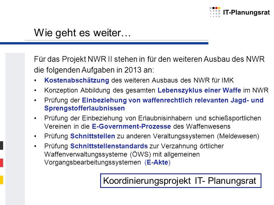 Wie geht es weiter… Koordinierungsprojekt IT- Planungsrat