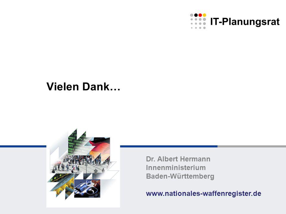 Vielen Dank… Dr. Albert Hermann Innenministerium Baden-Württemberg